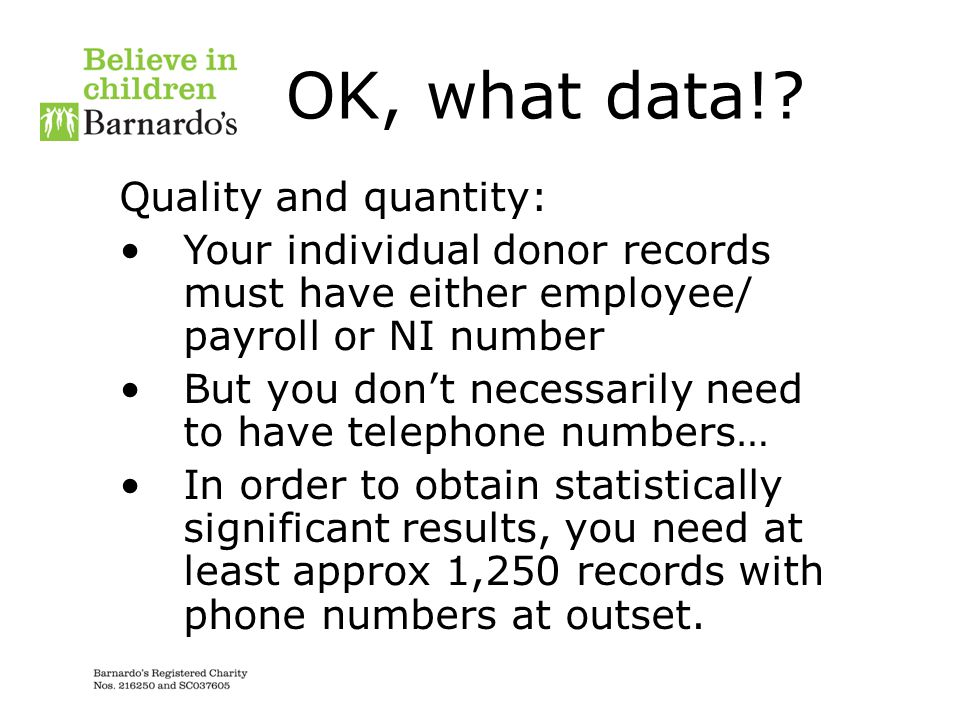 OK, what data! Quality and quantity: