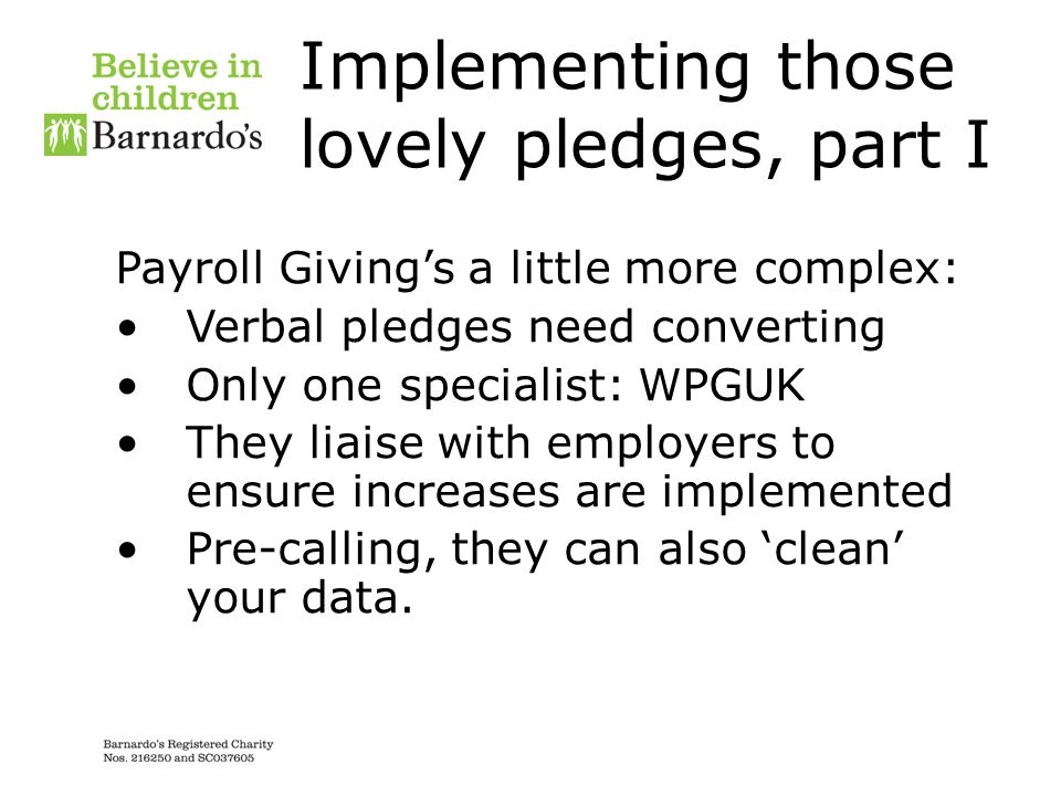 Implementing those lovely pledges, part I
