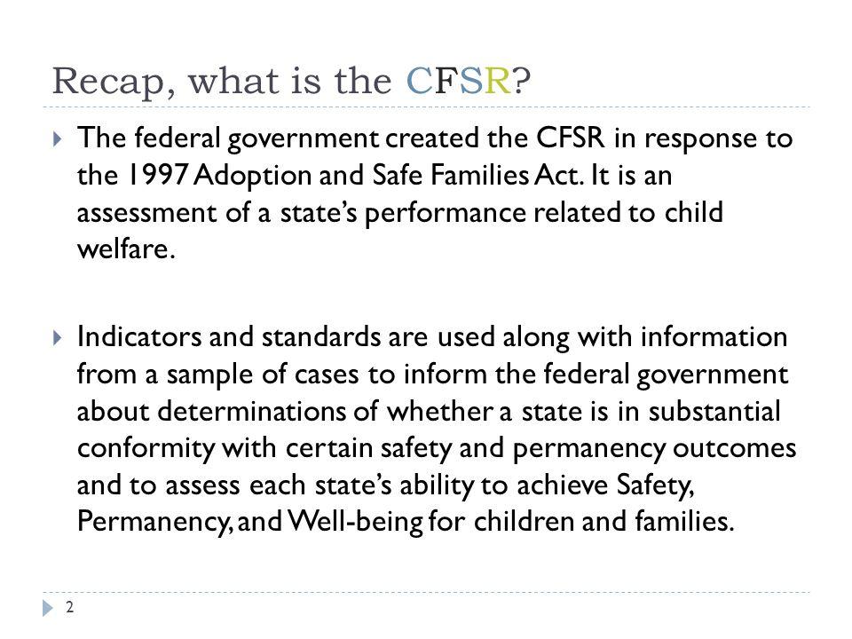4/15/2017 Recap, what is the CFSR
