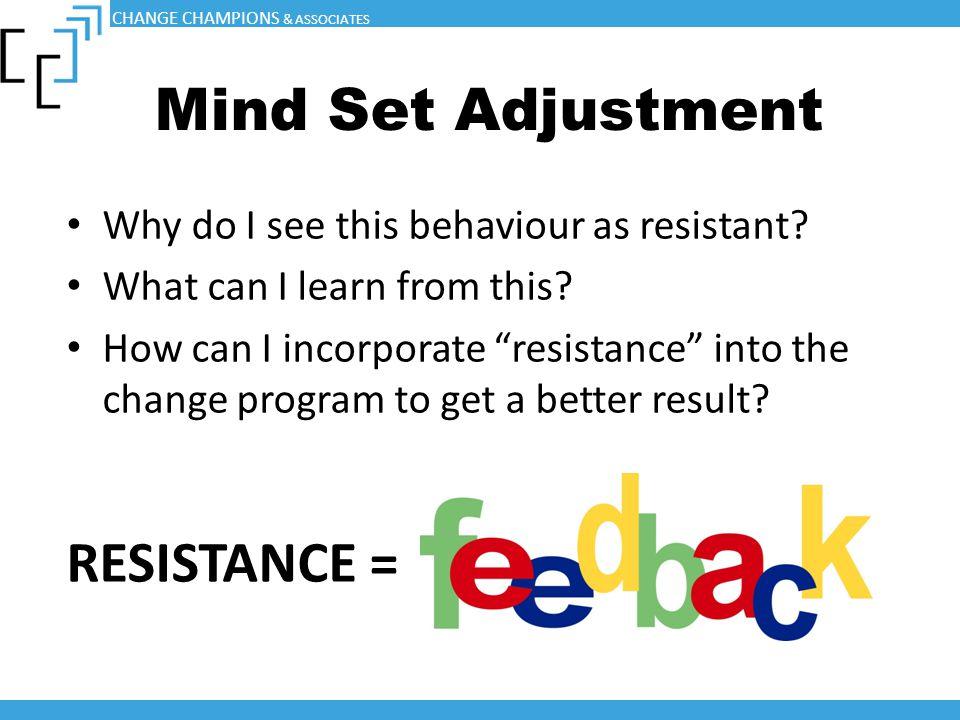 Mind Set Adjustment RESISTANCE =
