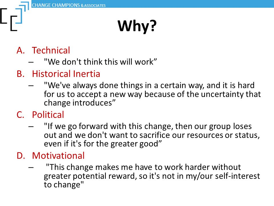 Why Technical Historical Inertia Political Motivational