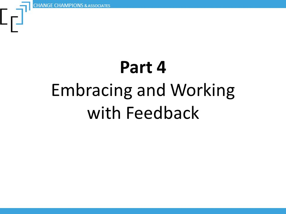 Part 4 Embracing and Working with Feedback