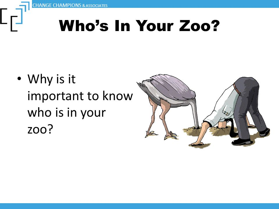 Who's In Your Zoo Why is it important to know who is in your zoo