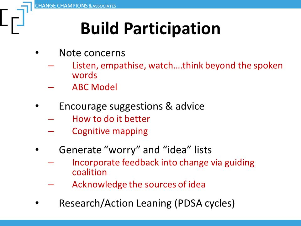 Build Participation Note concerns Encourage suggestions & advice