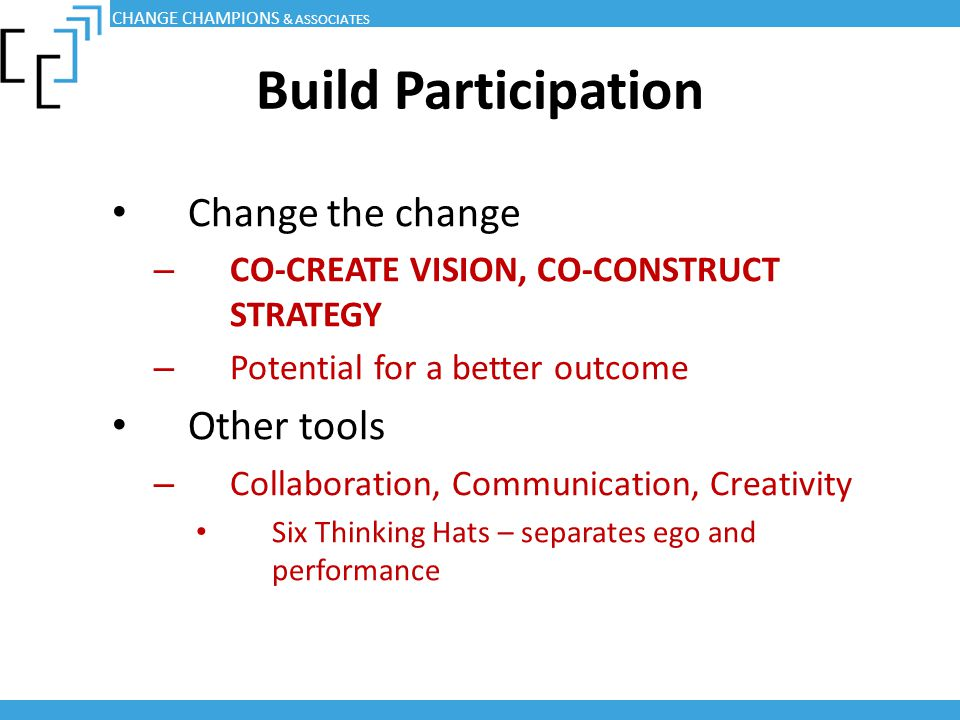 Build Participation Change the change Other tools