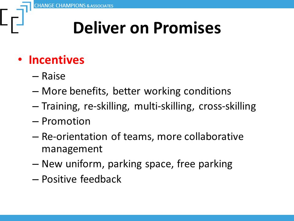 Deliver on Promises Incentives Raise