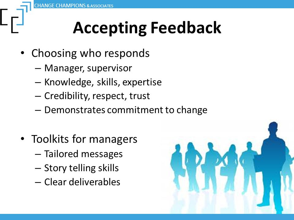 Accepting Feedback Choosing who responds Toolkits for managers