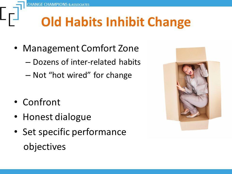 Old Habits Inhibit Change
