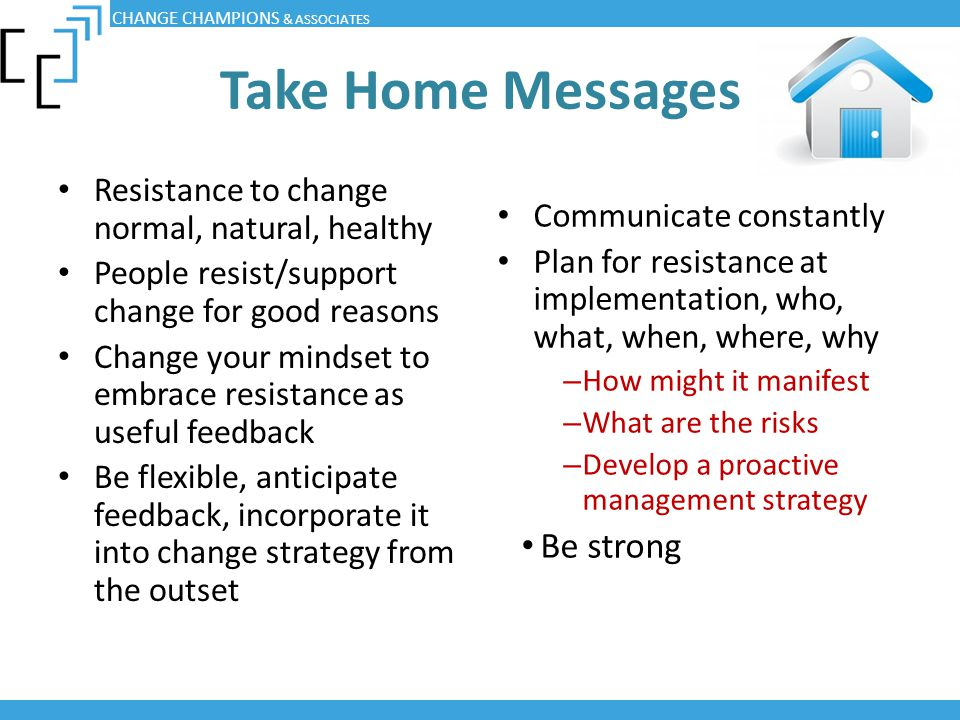 Take Home Messages Be strong