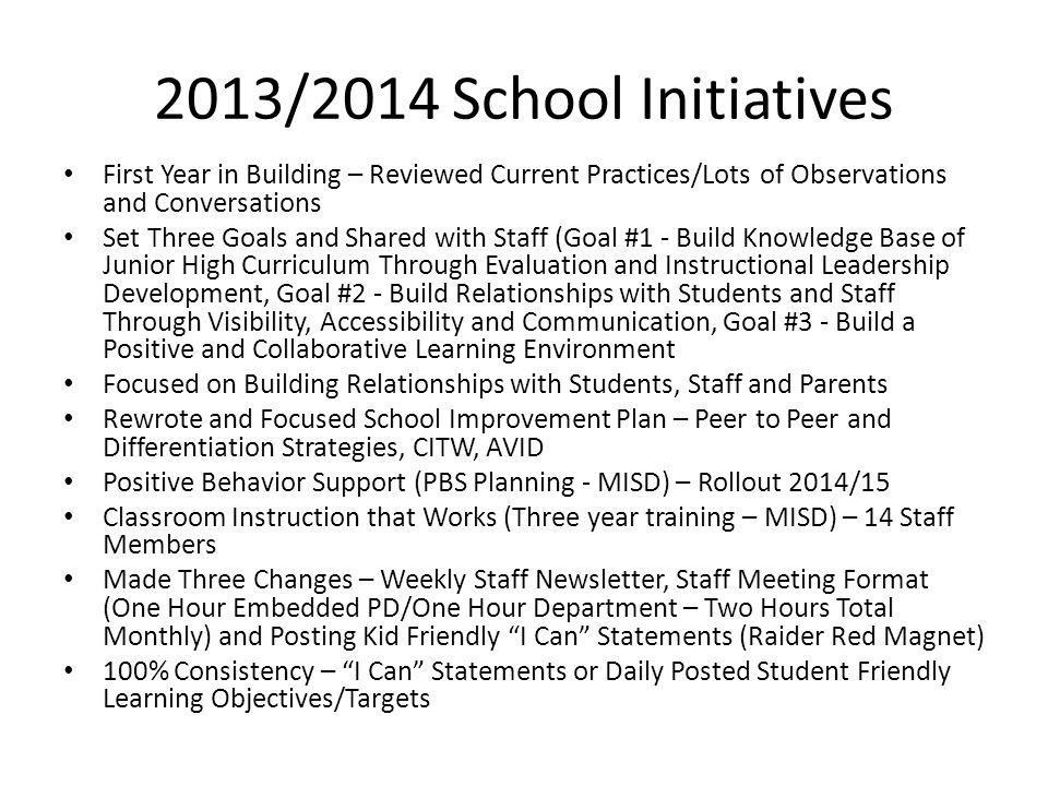 2013/2014 School Initiatives First Year in Building – Reviewed Current Practices/Lots of Observations and Conversations.