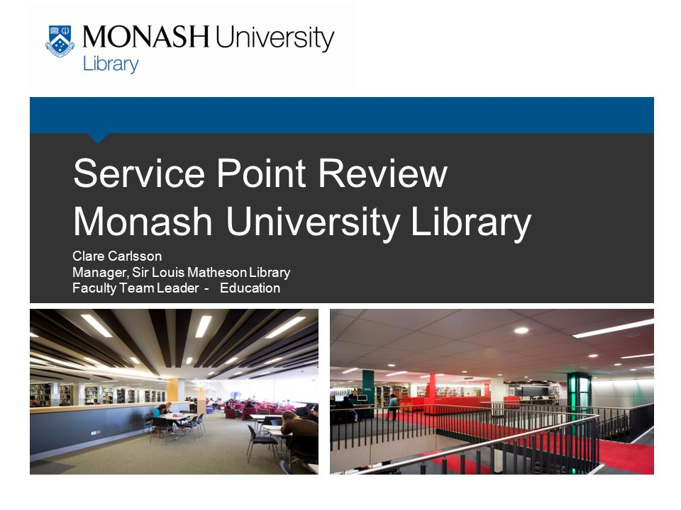 Service Point Review Monash University Library
