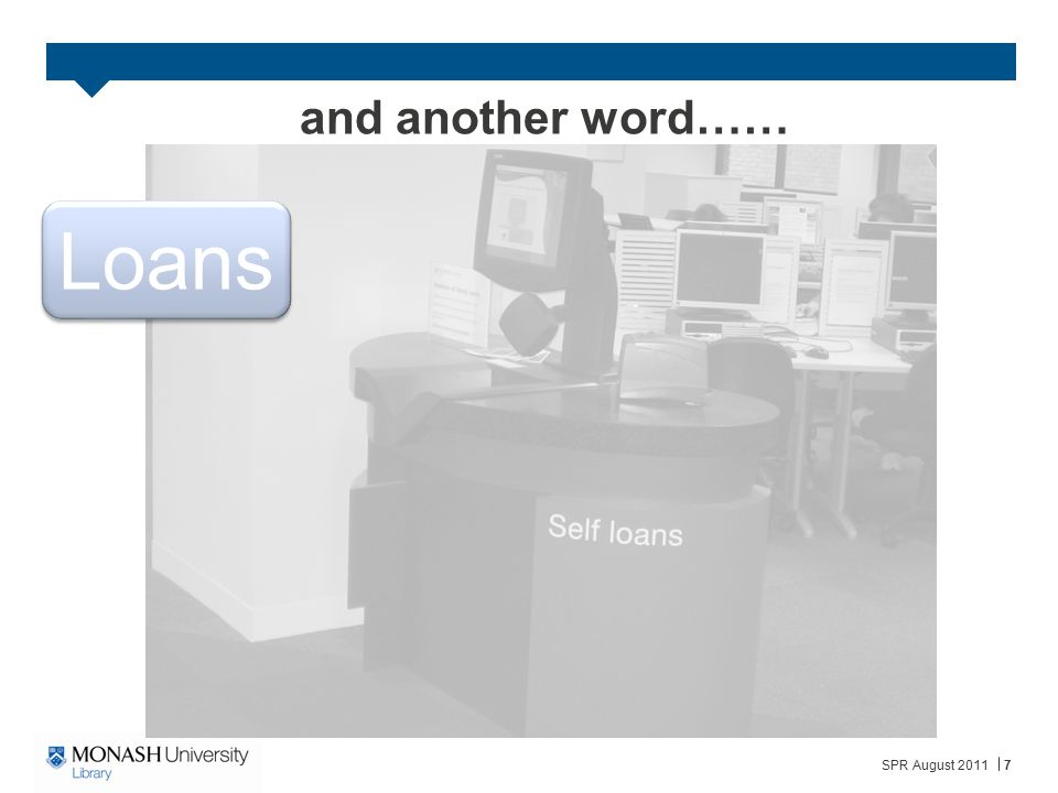 and another word…… Loans SPR August 2011