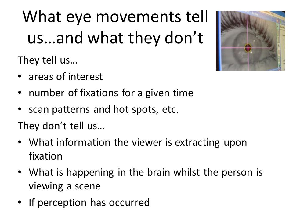 What eye movements tell us…and what they don't