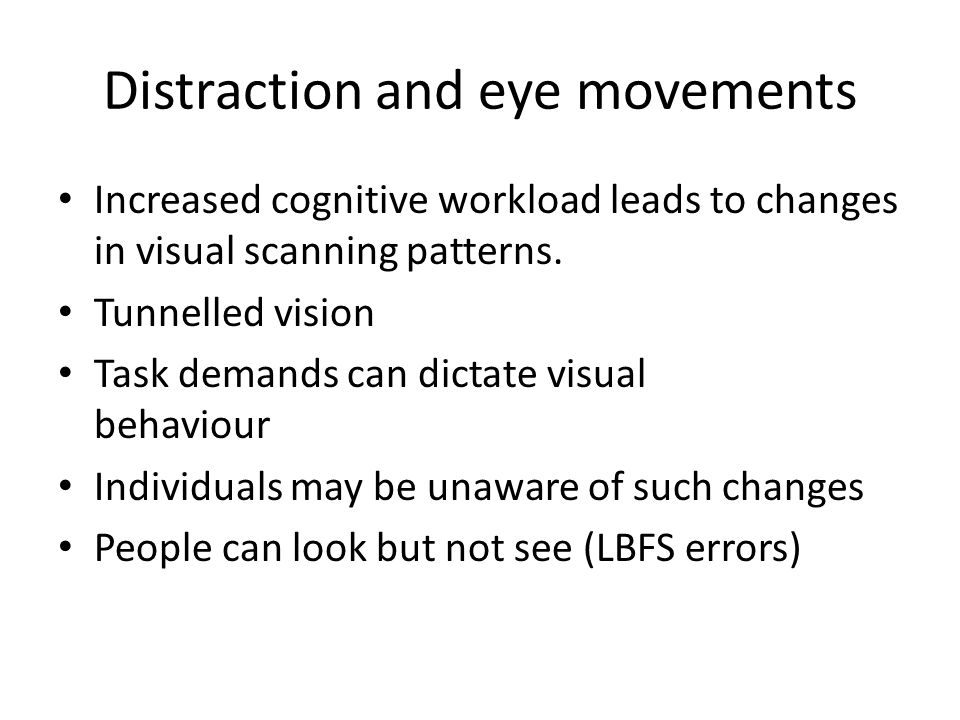 Distraction and eye movements