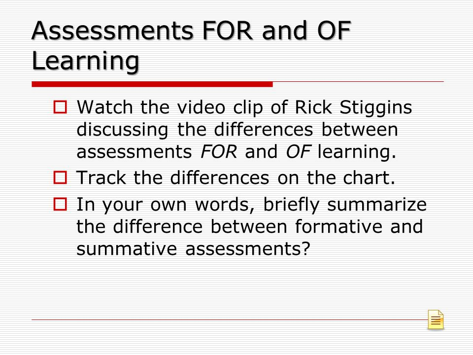 Assessments FOR and OF Learning