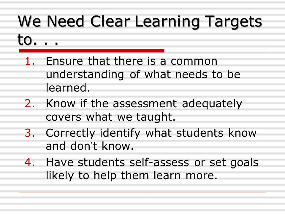 We Need Clear Learning Targets to. . .