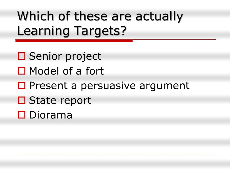 Which of these are actually Learning Targets