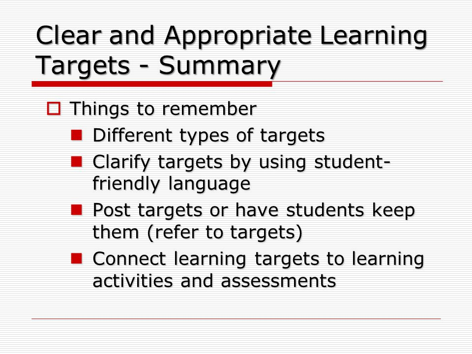 Clear and Appropriate Learning Targets - Summary