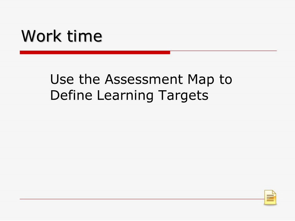 Use the Assessment Map to Define Learning Targets