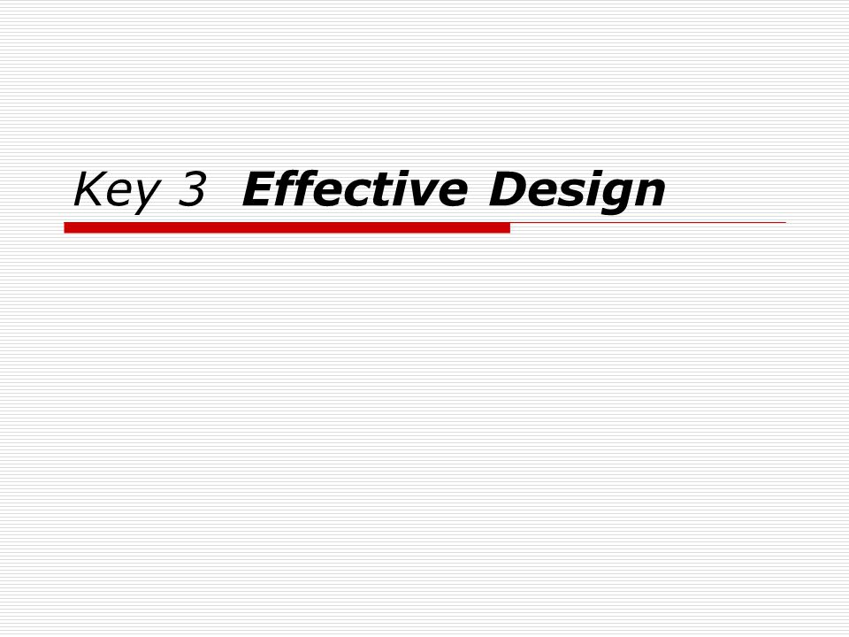 Key 3 Effective Design