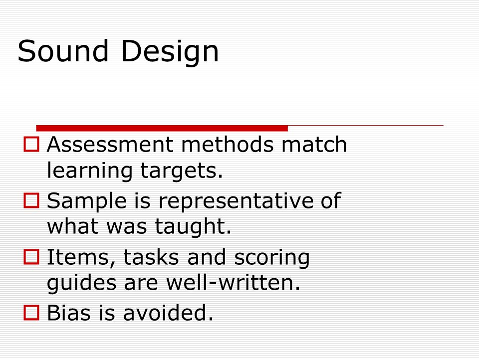 Sound Design Assessment methods match learning targets.