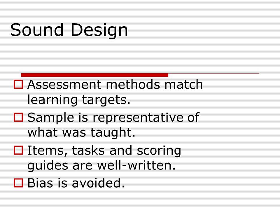 Sound Design Assessment methods match learning targets.