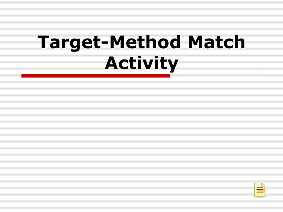 Target-Method Match Activity
