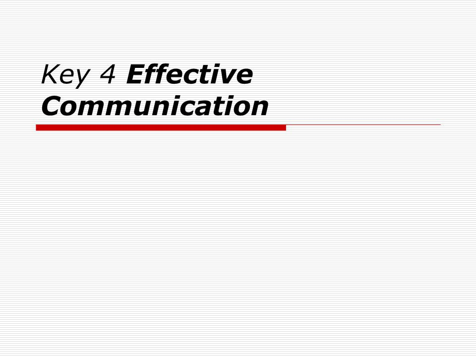 Key 4 Effective Communication
