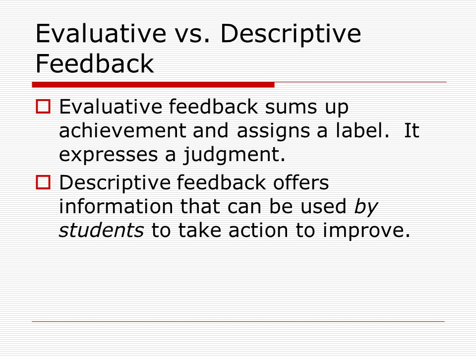Evaluative vs. Descriptive Feedback