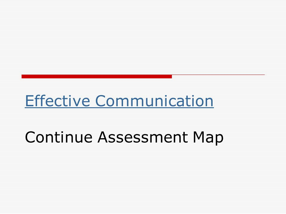 Effective Communication Continue Assessment Map