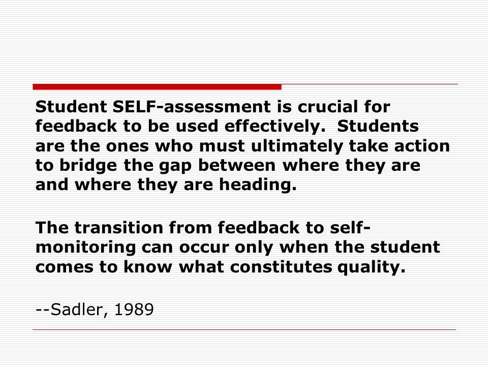 Student SELF-assessment is crucial for feedback to be used effectively