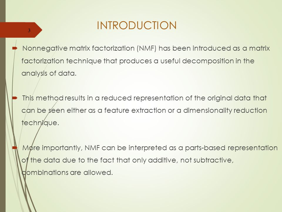 INTRODUCTION Nonnegative matrix factorization (NMF) has been introduced as a matrix.