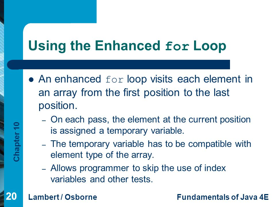 Using the Enhanced for Loop