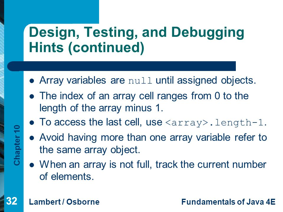 Design, Testing, and Debugging Hints (continued)