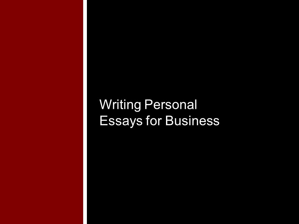 Writing Personal Essays for Business