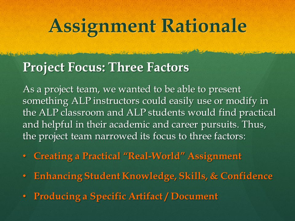 Assignment Rationale Project Focus: Three Factors