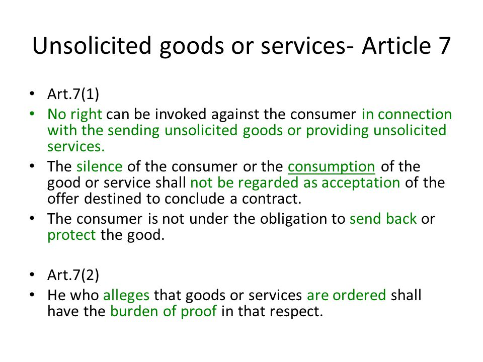 Unsolicited goods or services- Article 7
