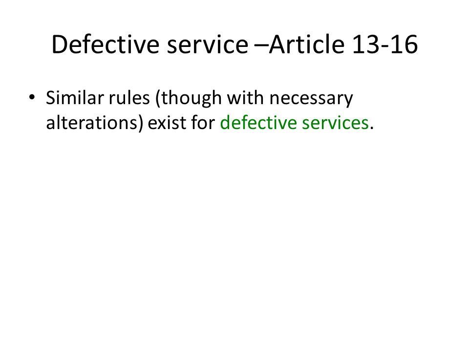 Defective service –Article 13-16