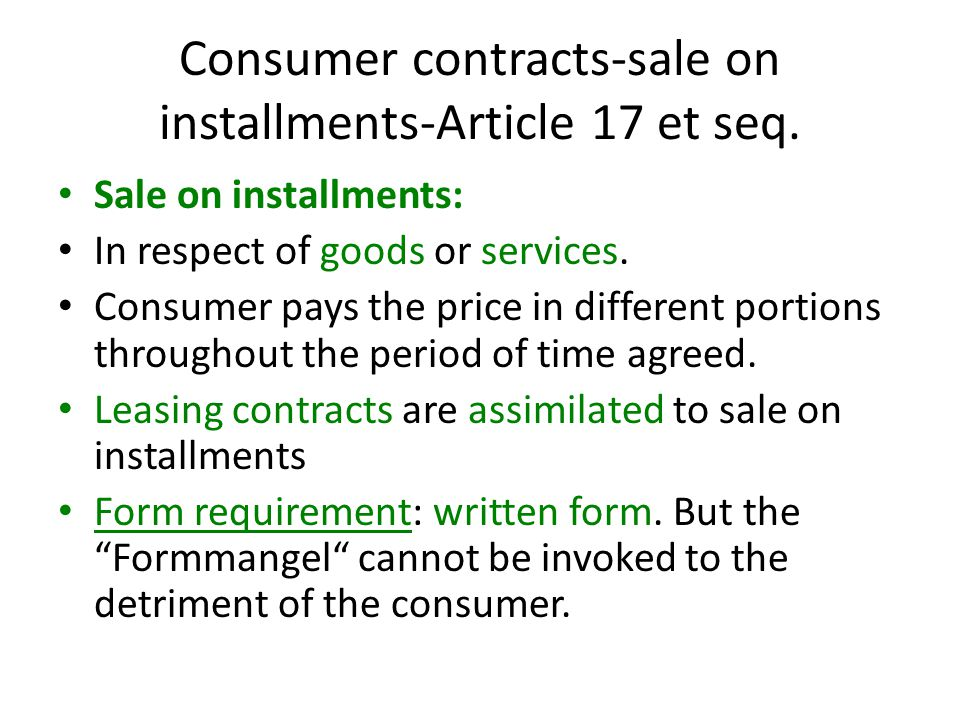 Consumer contracts-sale on installments-Article 17 et seq.