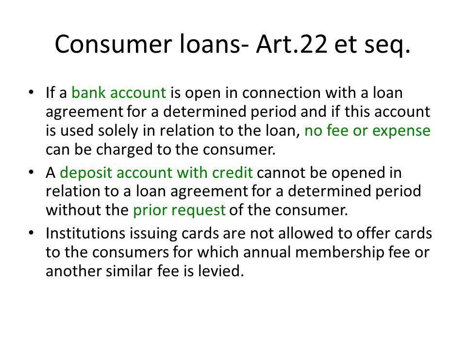 Consumer loans- Art.22 et seq.