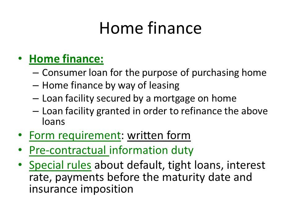 Home finance Home finance: Form requirement: written form