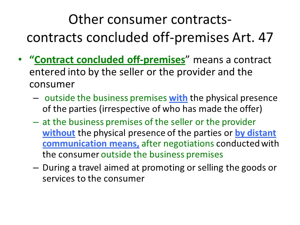 Other consumer contracts- contracts concluded off-premises Art. 47