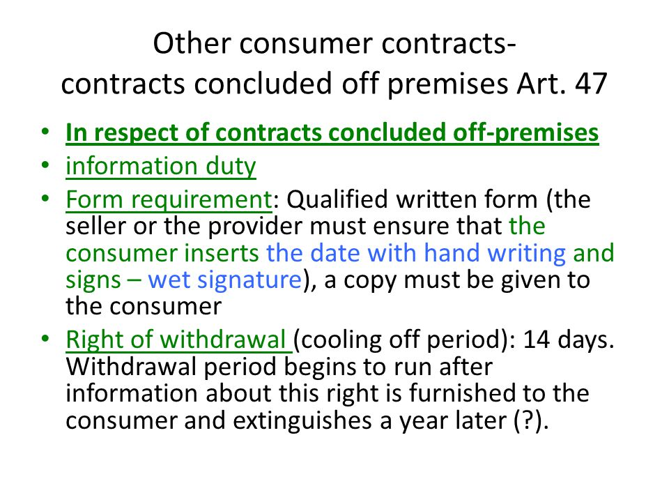 Other consumer contracts- contracts concluded off premises Art. 47