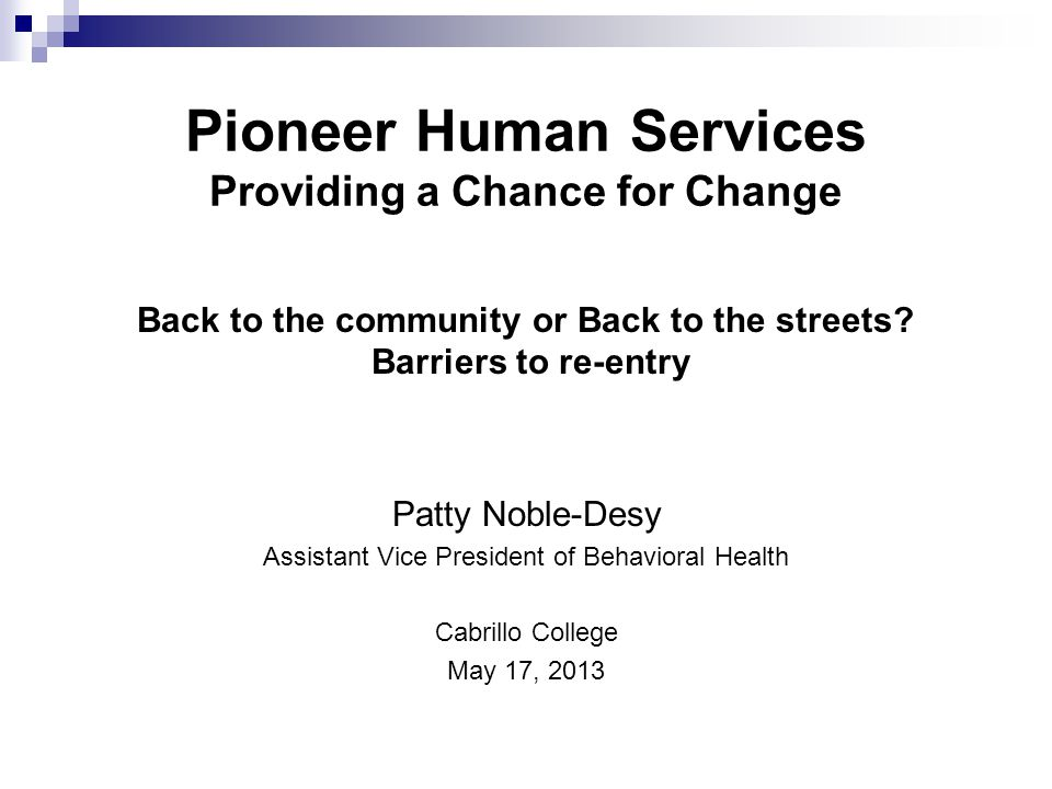 Pioneer Human Services Providing a Chance for Change