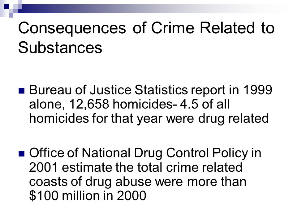 Consequences of Crime Related to Substances