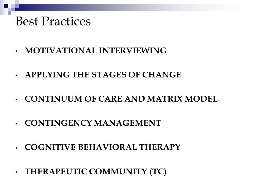 Best Practices MOTIVATIONAL INTERVIEWING APPLYING THE STAGES OF CHANGE