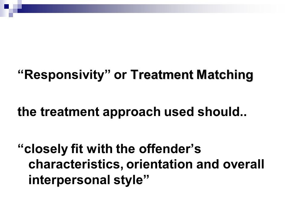 Responsivity or Treatment Matching