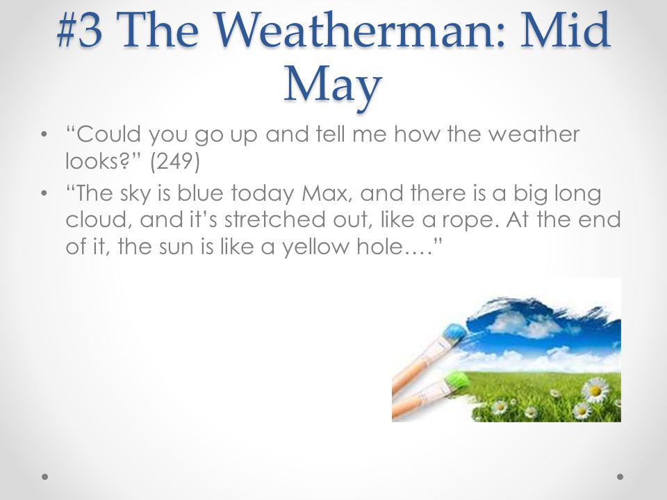 #3 The Weatherman: Mid May