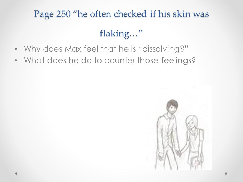 Page 250 he often checked if his skin was flaking…