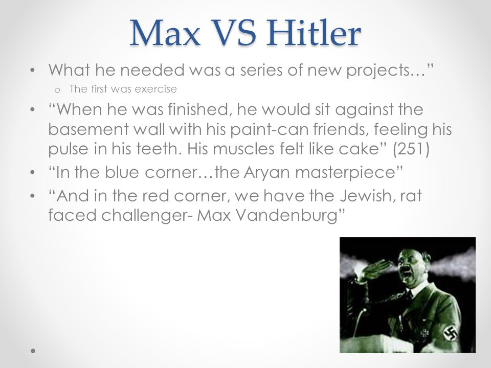 Max VS Hitler What he needed was a series of new projects…